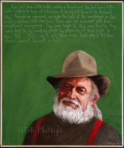 Utah Philips, found somewhere on the internet.